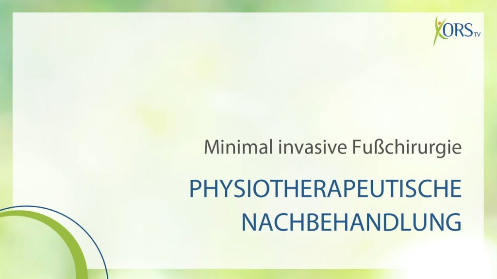 Physiotherapie nach minimal invasiver Fußchirurgie (6 Videos)