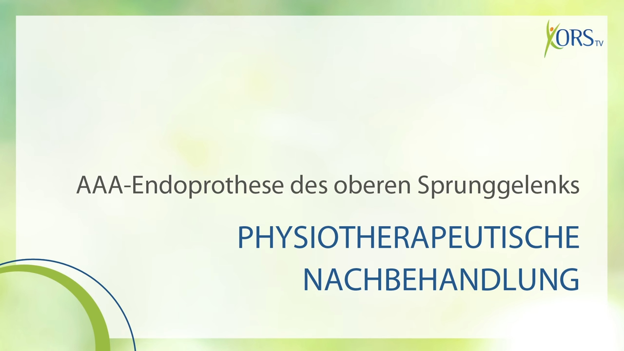 Rehabilitation nach Sprunggelenks-Prothese - AAA-Endoprothese (3 Videos)